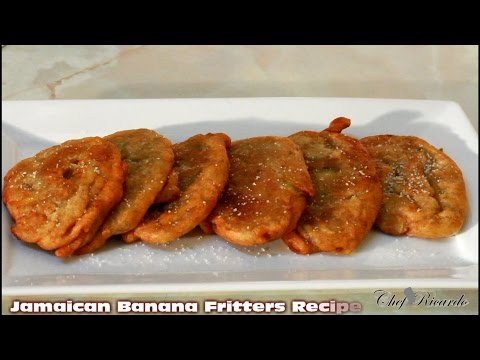 Jamaican Banana Fritter Recipe (Caribbean Food) | Recipes By Chef Ricardo