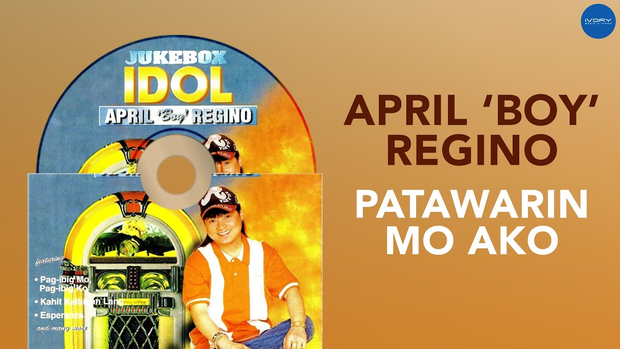 April Boy Regino - Patawarin Mo Ako (Official Audio)
