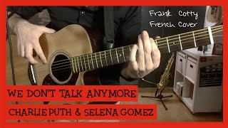 Charlie Puth ft. Selena Gomez - We don't talk anymore (traduction en francais) COVER - Frank Cotty