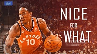 DeMar DeRozan - Nice For What ᴴᴰ