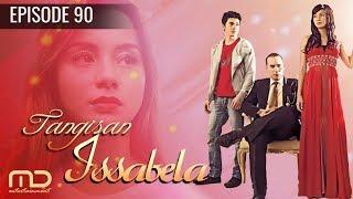 Tangisan Issabela - Epiosde 90