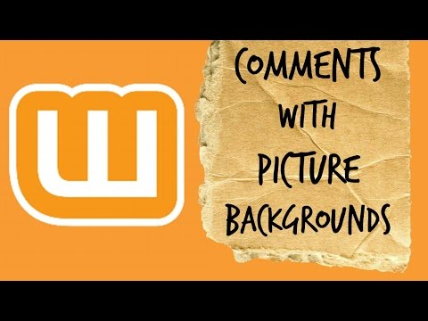 Wattpad HTML: Comments w/ Picture Backgrouds