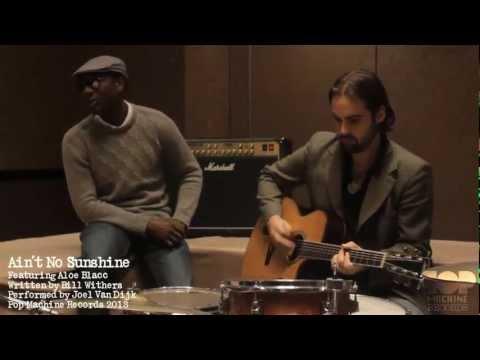 Ain't No Sunshine (Bill Withers) - Joel Van Dijk ft. Aloe Blacc -Acoustic