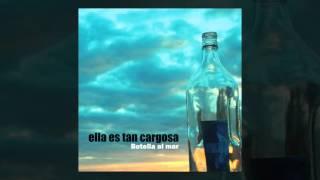 Ella Es Tan Cargosa - Botella Al Mar  [audio, Full Album, 2009]