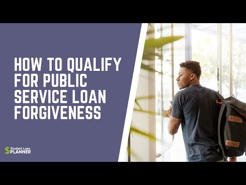 How To Qualify For Public Service Loan Forgiveness | Student Loan Planner