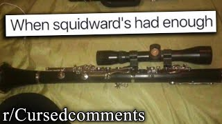 r/Cursedcomments | he will clarinet you 🙂