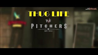 thug life ft tvf pitchers