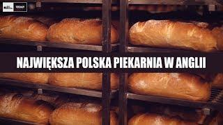 Odwiedziłem największą polską PIEKARNIĘ w Anglii