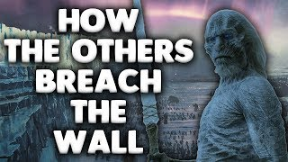 How The White Walkers Will Get Past The Wall | HUGE PLOT REVEAL | Game of Thrones Season 7 Theory!