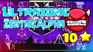 Ultrasonic 100% by ZenthicAlpha & more [Geometry Dash]