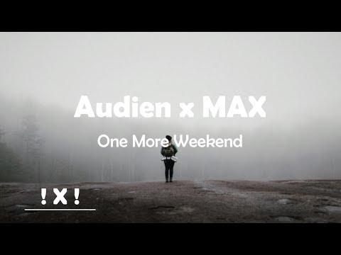 Audien x MAX - One More Weekend | Lyric Video