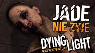 JADE NIE ŻYJE! | Dying Light - SEZON 2 [#47] (With: Dobrodziej)