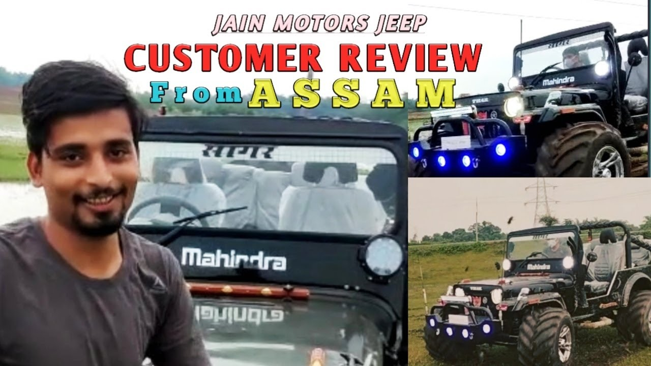 ASSAM CUSTOMER REVIEW ABOUT MODIFIED JEEP ...JAIN MOTORS JEEP@8199061161