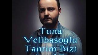 Tuna Velibaşoğlu - Tanrım Bizi Azad Et