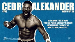 wont let go by cfo cedric alexander wwe theme song with download link and lyrics