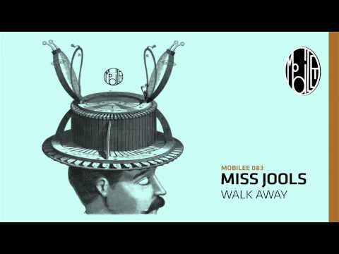 Miss Jools - Walk Away - mobilee083