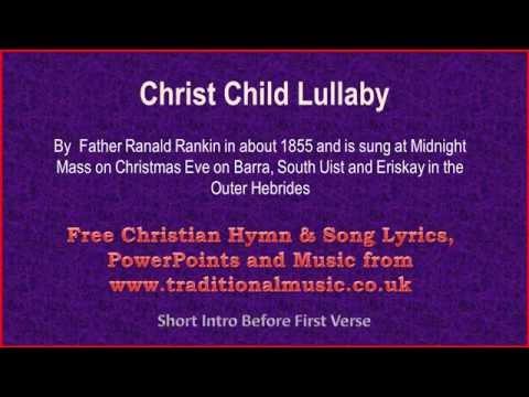 Christ Child Lullaby - Christmas Carols Lyrics & Music