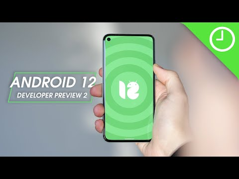 Android 12 Developer Preview 2: Top new features!