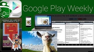 Goat Simulator, Dragon Quest arrives on Android, ChromeOS has Android apps - Google Play Weekly