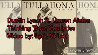 Dustin Lynch ft. Lauren Alaina Thinking 'Bout You lyrics