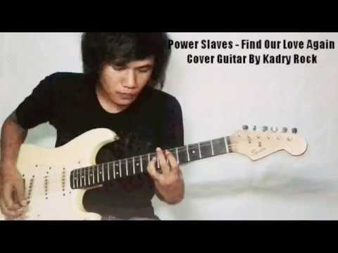 Power slaves - find our love again (cover guitar by kadry rock)
