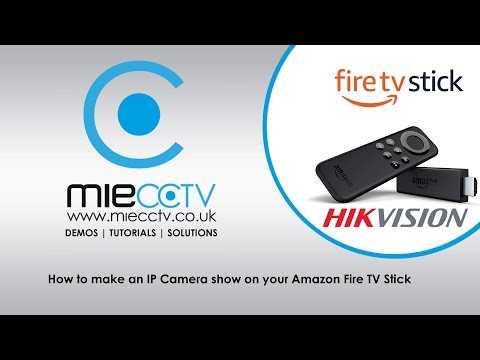 View your IP Camera on an Amazon Fire TV Stick - YouTube