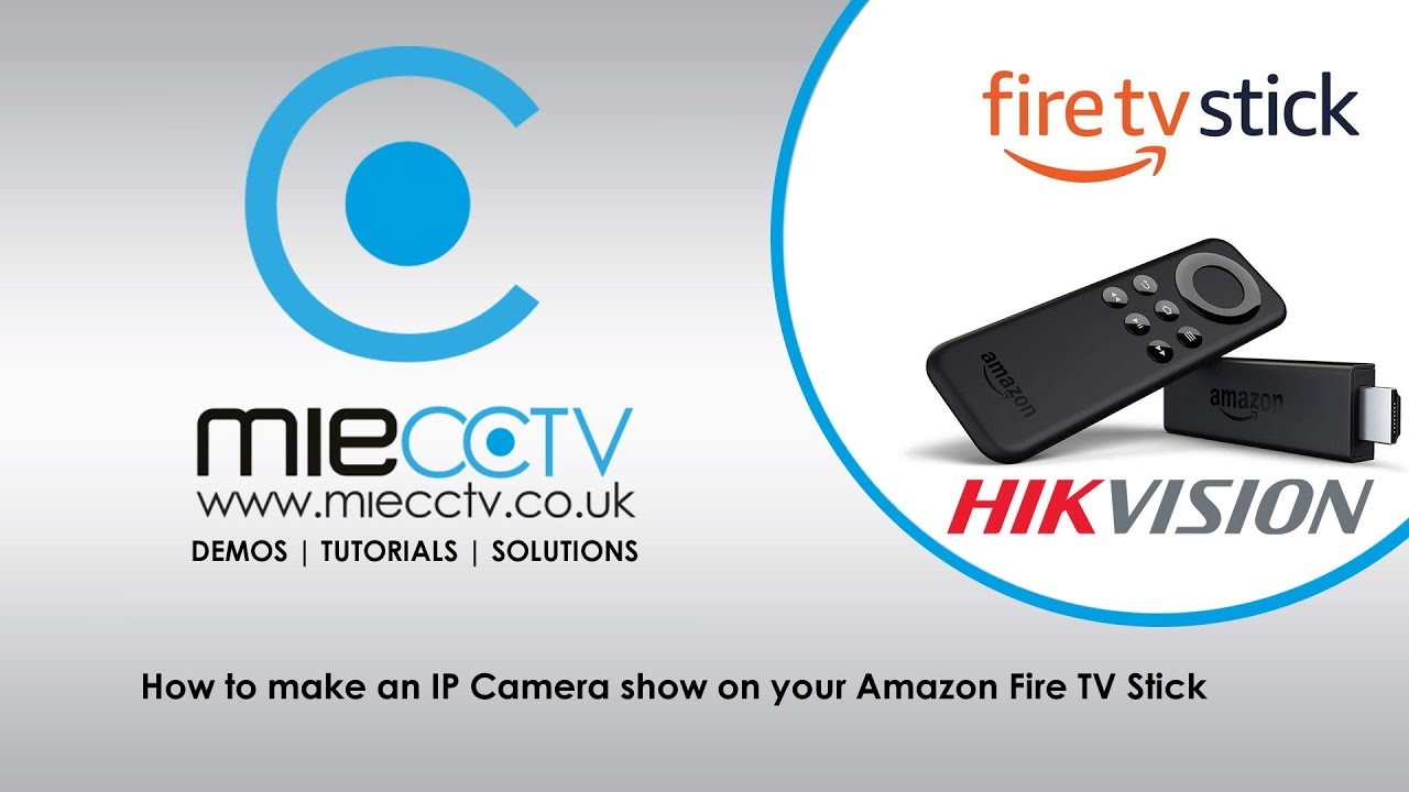 View your IP Camera on an Amazon Fire TV Stick