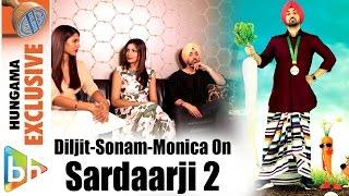 Diljit Dosanjh | Sonam Bajwa | Monica Gill | Sardaarji 2 | Full Interview | Udta Punjab