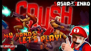 CRUSH Gameplay (Chin & Mouse Only)
