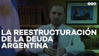 Martín Guzmán y la reestructuración de la DEUDA ARGENTINA