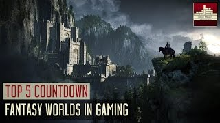 Top 5 Fantasy Worlds in Gaming