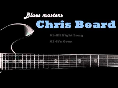 Chris Beard - All Night Long - It's Over
