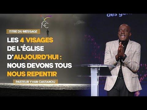 LES 4 VISAGES DE L'ÉGLISE D'AUJOURD'HUI : NOUS DEVONS TOUS NOUS REPENTIR - Ps Yvan Castanou