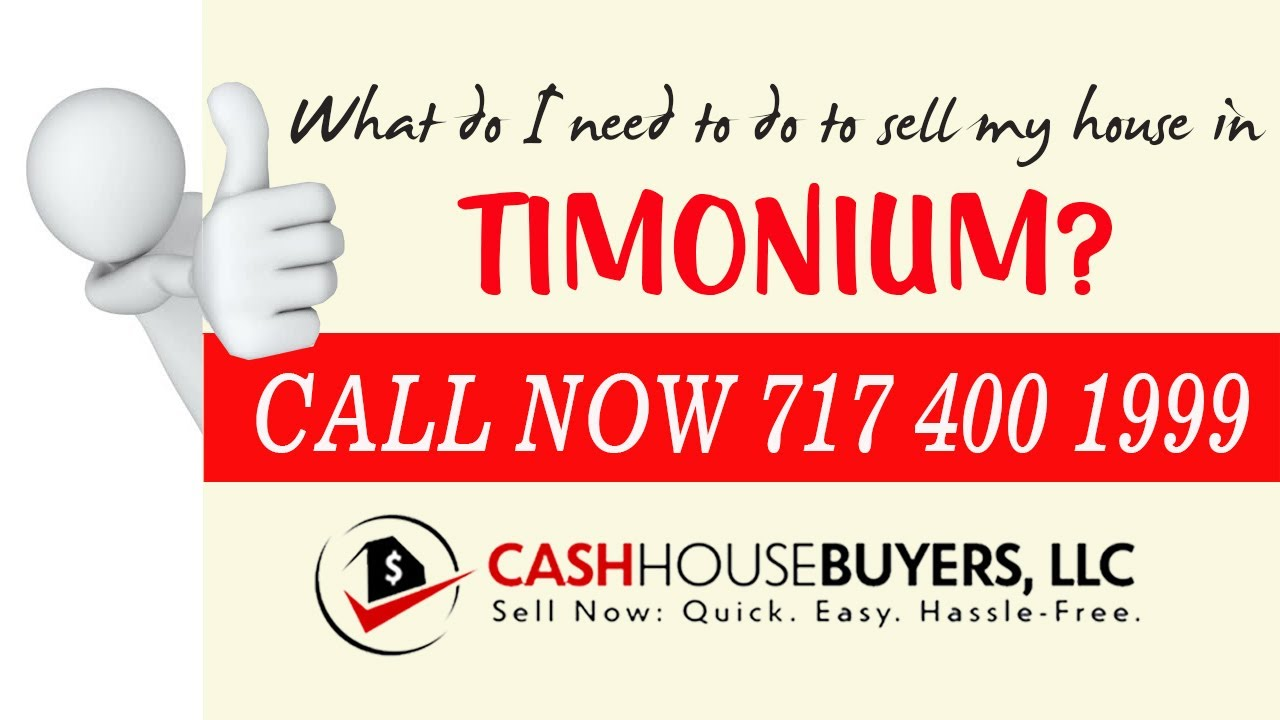 What do I need to do to sell my house fast in Timonium MD   Call 7174001999   We Buy House Timonium