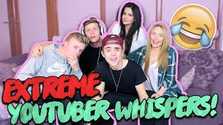 EXTREME YOUTUBER WHISPERS!!