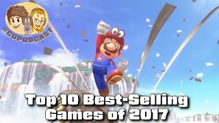 Top 10 Best-Selling Games of 2017 - #CUPodcast