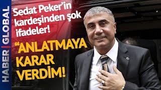 Sedat Peker'in Kardeşi Atilla Peker'den Herkesi Şaşırtan Açıklama!