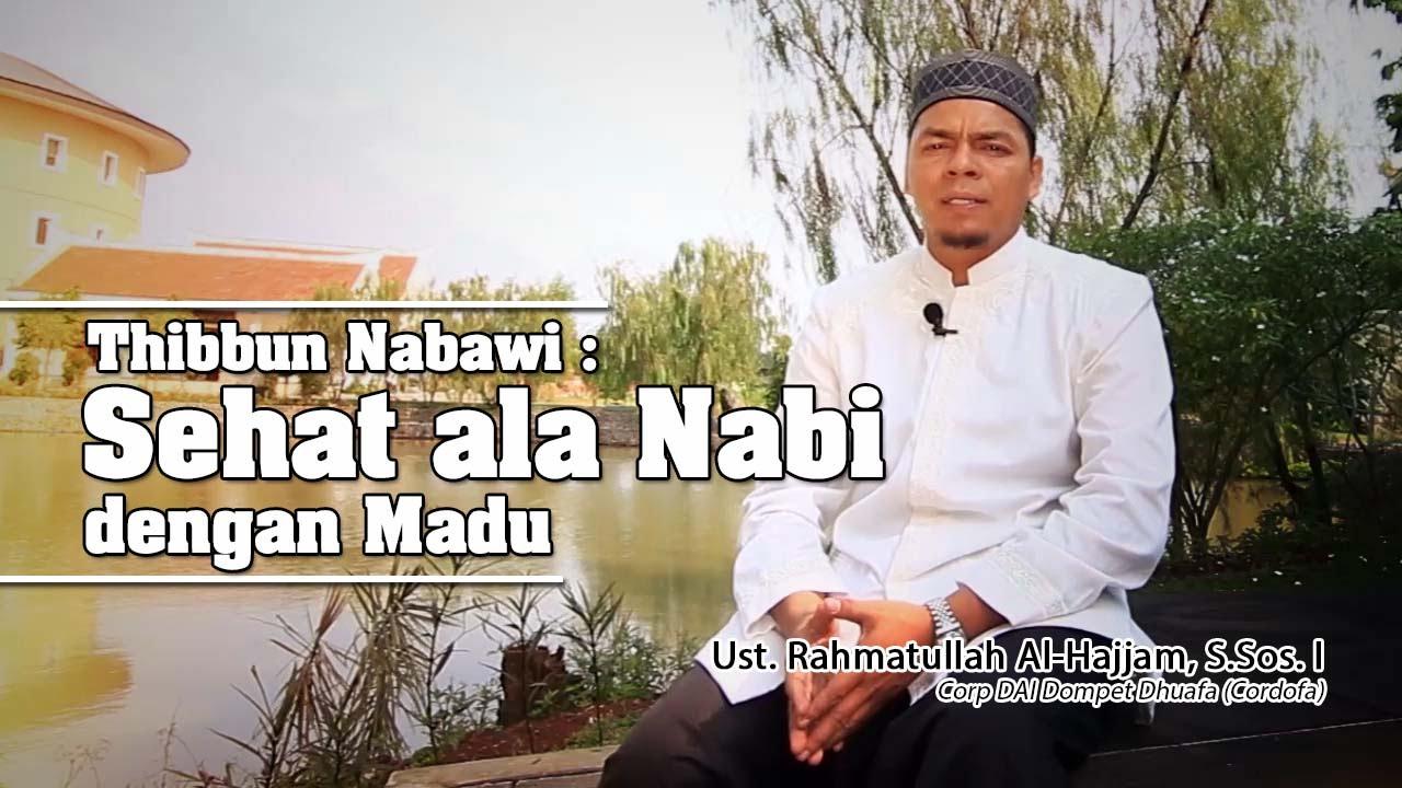 Thibbun Nabawi Sehat Ala Nabi dengan Madu - YouTube