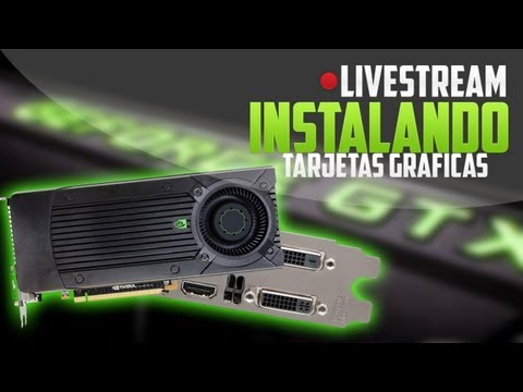 Instalando las GeForce GTX 660 Ti en vivo!!