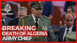 Algerian army chief Ahmed Gaid Salah dies