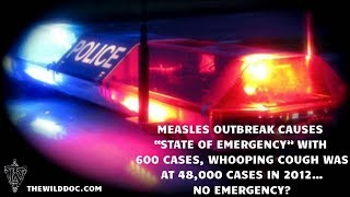 "Measles Outbreak ""State of Emergency"" with 600 Cases, Whooping Cough-48,000 in 2012..No Emergency?"
