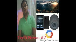 Mi Led TV 4,Gmail go , Nokia 6,apple speaker home pod, Google and Xively, in Hindi 2018 MS TechTime