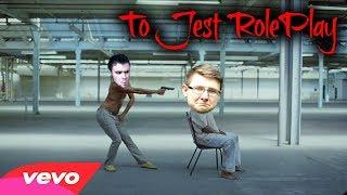 Eybi masz Wpie**ol! To Jest RolePlay!