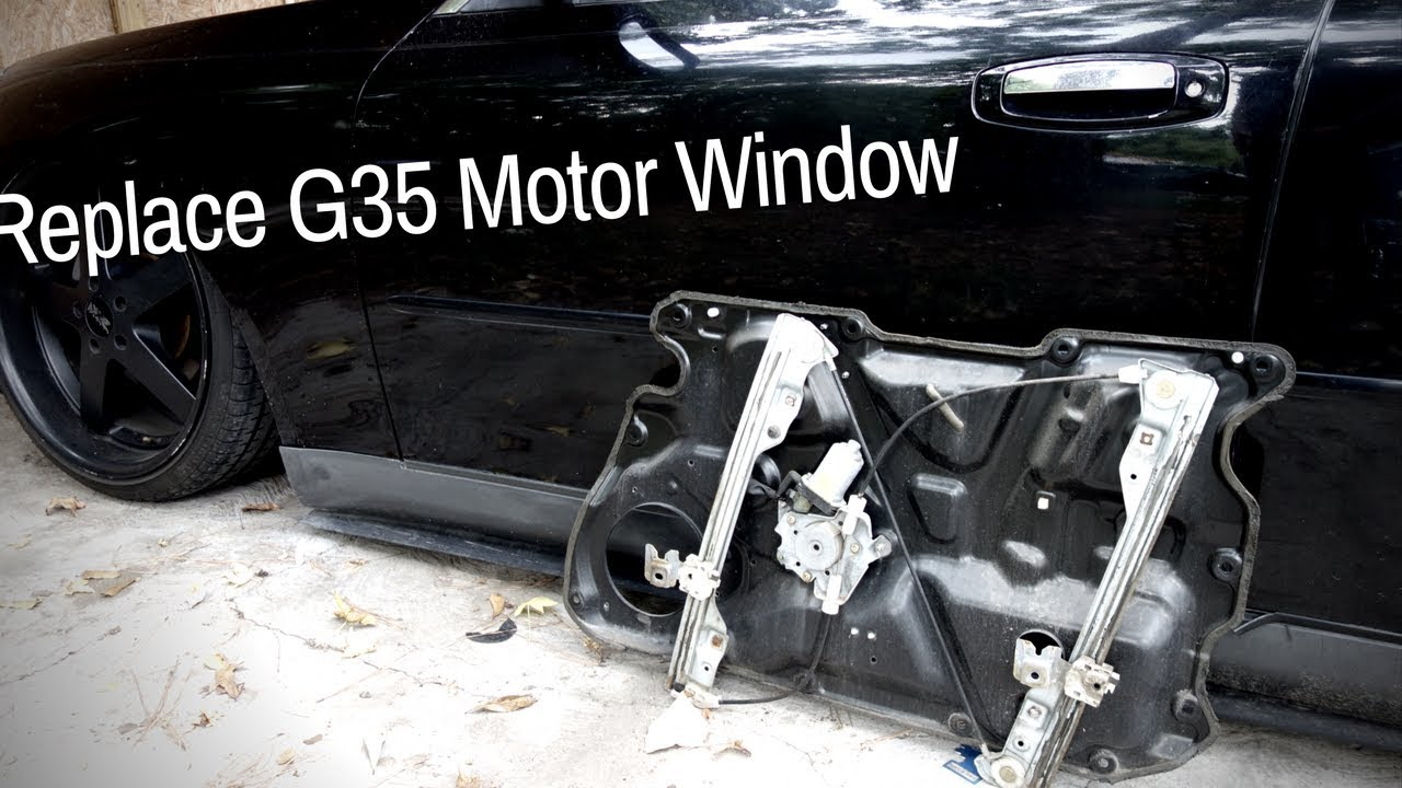 Diy Replace G35 Window Motor Fix Youtube