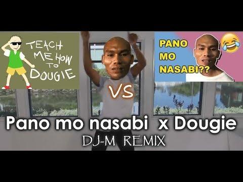Pano Mo Nasabi vs Teach Me how to Dougie ( DJ-M Remix )