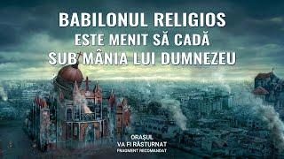 """""""Orașul va fi răsturnat"""" Segment 5 - Babilonul religios este menit să cadă sub mânia lui Dumnezeu"""