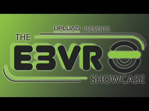 UploadVR Presents: The E3 VR Showcase 2019