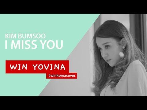 I Miss You KIM BUMSOO – Win Yovina #WinKoreaCover