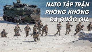 NATO rầm rộ tập trận phòng không lớn nhất ở châu Âu