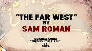 The Far West - by Sam Roman (LYRIC VIDEO)